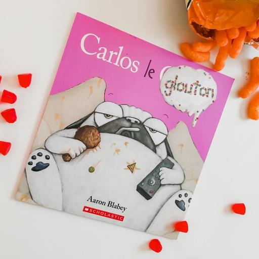 Carlos le glouton! (Scholastic)