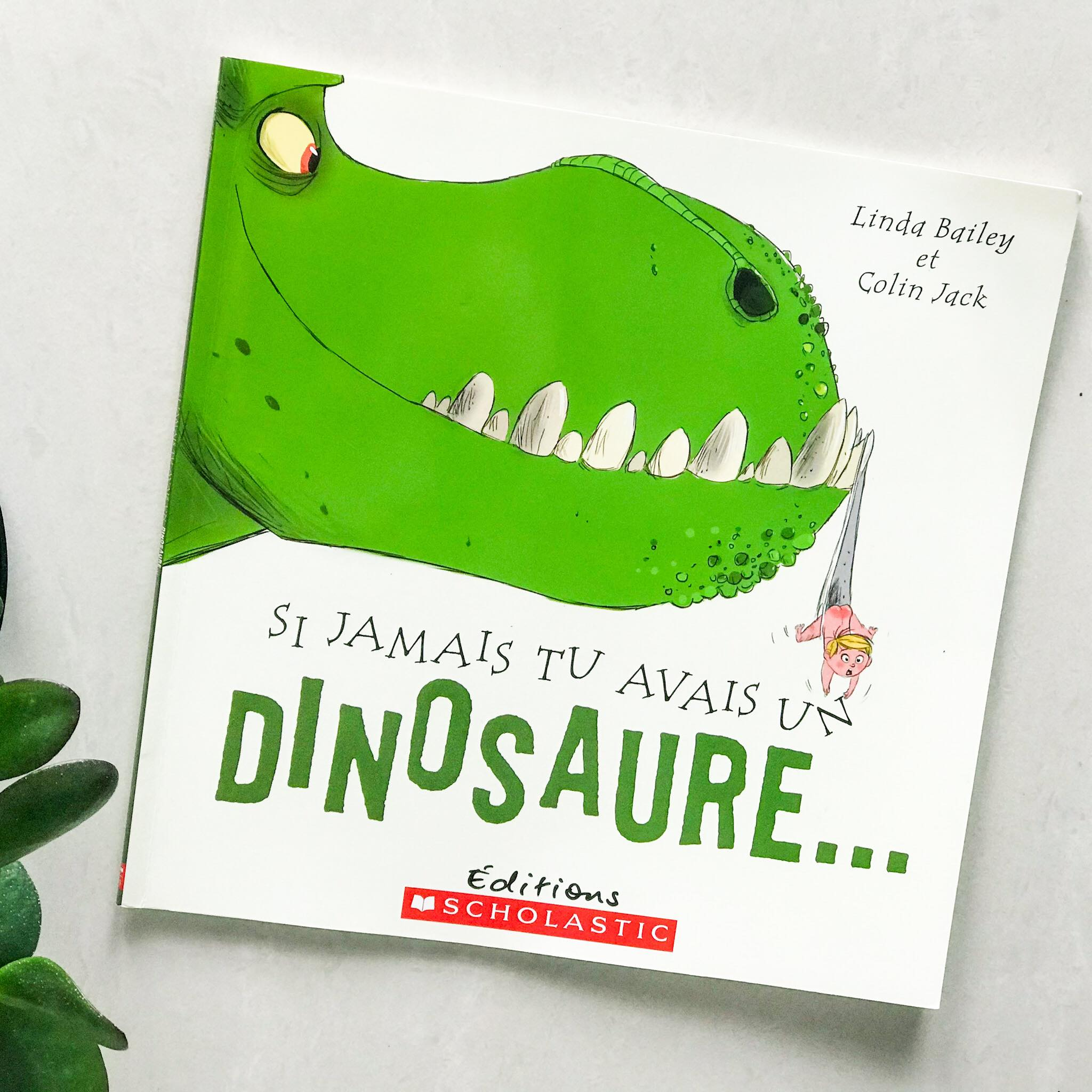 Si jamais tu avais un dinosaure